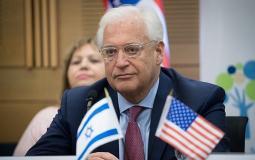 ديفيد فريدمان - السفير الأمريكي في إسرائيل